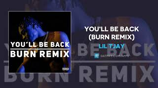 Lil Tjay You 39 ll Be Back Burn Remix AUDIO.mp3