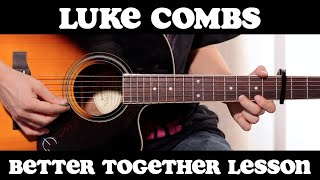 Better Together Luke Combs   Guitar Lesson