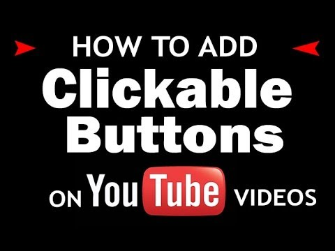 Add clickable buttons to your YouTube videos