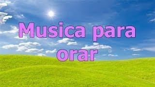 Musica de adoracion, Musica para orar, musica para hablar con Dios
