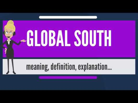 What is GLOBAL SOUTH? What does GLOBAL SOUTH mean? GLOBAL SOUTH meaning, definition & explanation