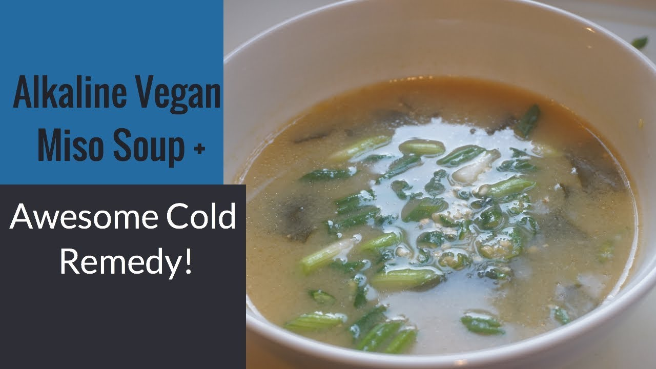 Alkaline Vegan Miso Soup + Awesome Cold Remedy! - Vegan For Life