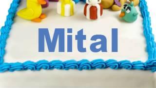 Happy Birthday Mital