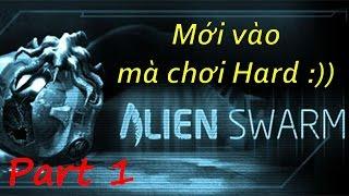 Alien Swarm Part 1: Mới vào mà chơi Hard - Gameplay