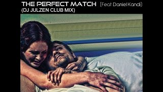 Aligator Feat  Daniel Kandi - The Perfect Match (DJ Julzen Club Mix)