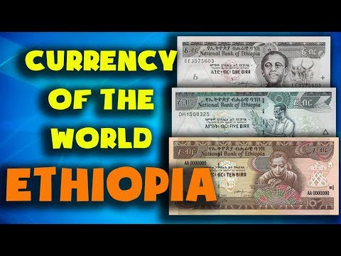 Currency of the world - Ethiopia. Ethiopian birr. Exchange rates Ethiopia. Ethiopian banknotes