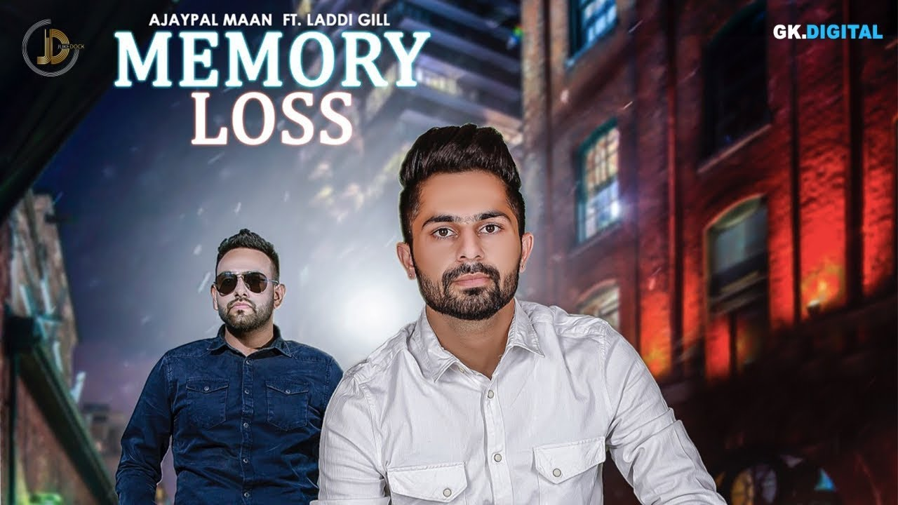 Memory Loss (Full Song) Ajaypal Maan Ft. Laddi Gill | Latest Punjabi Songs 2018 | Juke Dock