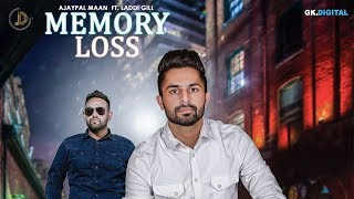Memory Loss (Full Song) Ajaypal Maan Ft. Laddi Gill | Latest Punjabi Songs 2018 | Juke Dock