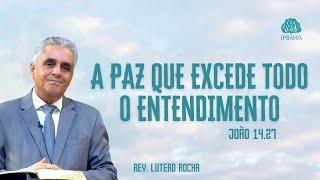 A paz que excede todo o entendimento. (Jo 14.27) • Pr. Lutero Rocha
