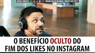 O BENEFÍCIO OCULTO DO FIM DOS LIKES NO INSTAGRAM | ERICO ROCHA