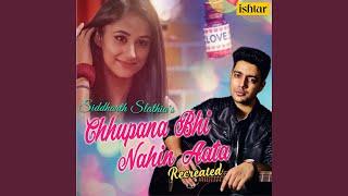 Chhupana Bhi Nahin Aata (Recreated Version)