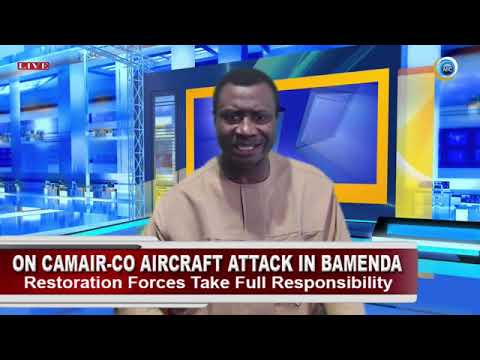 ON ATTACK ON CAMAIR- CO AIRCRAFT IN BAMENDA