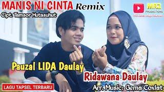 LAGU TAPSEL TERBARU - Manis Ni Cinta Remix - PAUZAL DAULAY ft RIDAWANA DAULAY