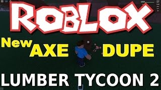 Roblox : How to dupe Any Axe | Lumber Tycoon 2 glitch