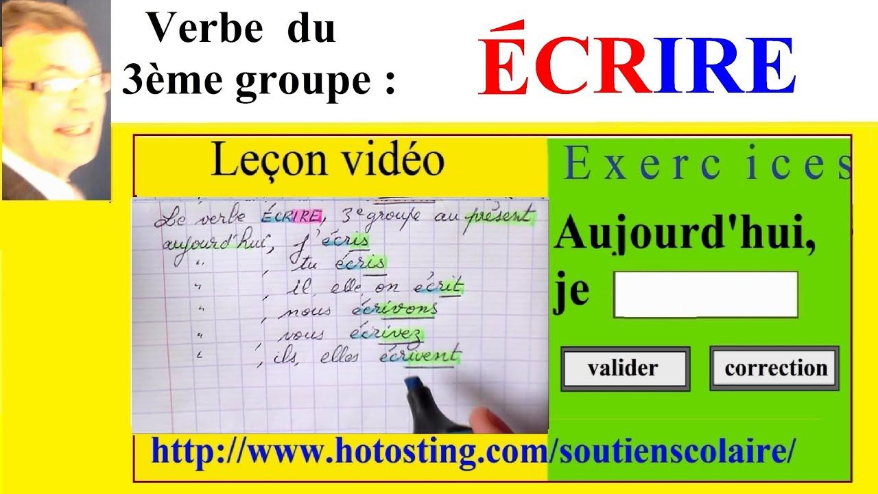 Conjugaison Verbe 3eme Groupe Ecrire Imparfait Present Et Futur Youtube