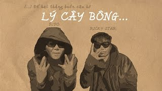 ( Official audio ) Lý Cây Bông ( Rap version ) – Ricky Star x Pjpo ( OTĐ )