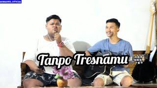 Download TANPO TRESNAMU-Deny Caknan cover by Ahmadnh_official