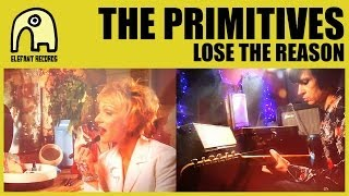 THE PRIMITIVES - Lose The Reason [Official]