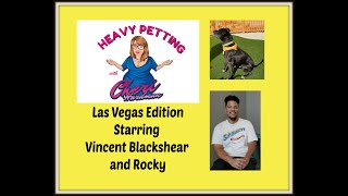 Heavy Petting with Cheri Hardman Episode 29 Vegas Edition with Vincent Blackshear and Rocky