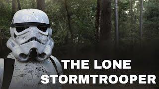 Star Wars - The Lone Stormtrooper - Short Fan Film