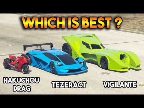 GTA 5 ONLINE : VIGILANTE VS TEZERACT VS HAKUCHOU DRAG (WHICH IS BEST?)