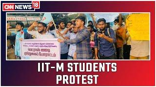 IIT-M Students Protest Demanding Arrest Of Professors Mentioned In Suicide Note    CNN News18