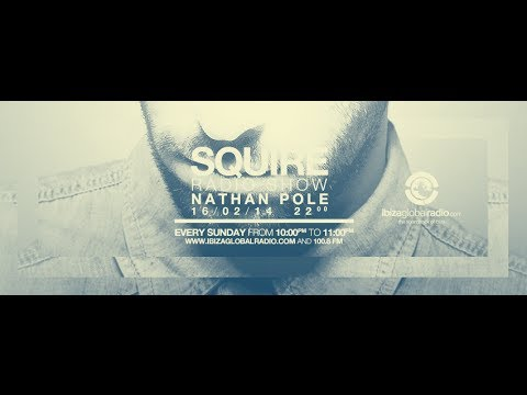 Squire Radio Show - 066 - Ibiza Global Radio - Nathan Pole G