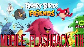 |MOBILE FLASHBACK|11#|ANGRY BIRDS FRIENDS|Ptákovina s kamarády😀|
