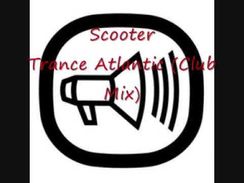 Scooter - Trance Atlantic (Club Mix)