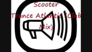 Scooter Trance Atlantic Club Mix