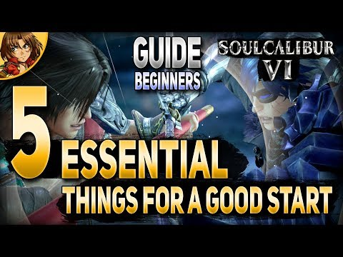 Soul Calibur 6 - 5 Essential Things for a Good Start Beginners Guide Soulcalibur VI