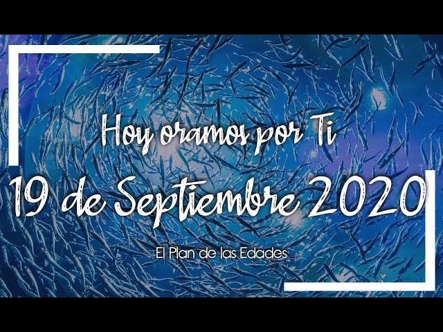 HOY ORAMOS POR TI | SEPTIEMBRE 19 de 2020 | Oración Devocional por respuesta De Dios