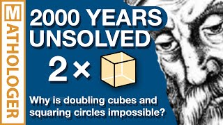 2000 years unsolved: Why is doubling cubes and squaring circles impossible?