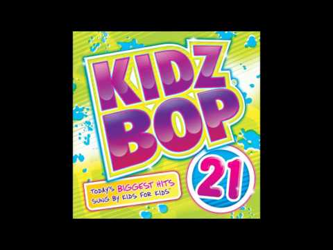 Kidz Bop 21 - Love You Like A Love Song