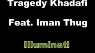 Tragedy Khadafi Feat. Iman T.H.U.G. Illuminati