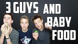 3 GUYS AND BABY FOOD