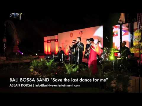 "BALI BOSSA BAND ""Save the last dance for me"" at ASEAN DGICM 2016"
