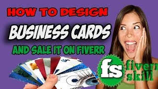 How to design Business card and Sale it on Fiverr