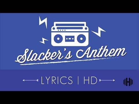 Slackers Anthem | Elias Naslin [Lyrics-HD]