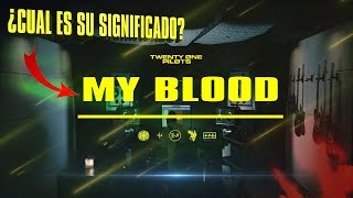 ¿CUAL ES EL SIGNIFICADO DE MY BLOOD? | Analizando MY BLOOD de Twenty One Pilots Video