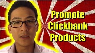 Watch This Now - The Best Way To Promote Clickbank Products