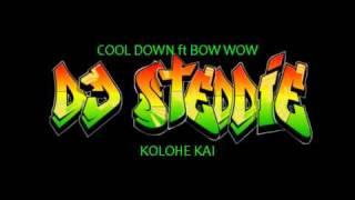 Cool Down Ft Bow Wow KOLOHE KAI dj stEddiE.mp3