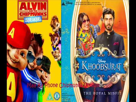 Maa Ka Phone -Khoobsurat Chipmunks Version