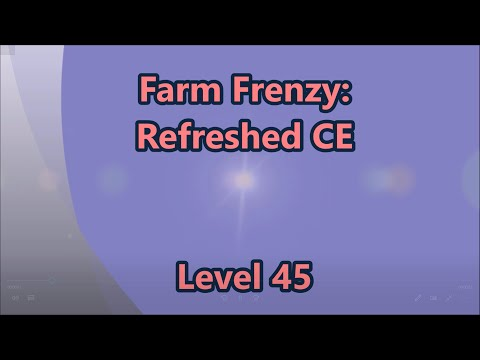 Farm Frenzy - Refreshed CE Level 45 |