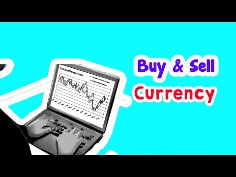 Simple Steps How To Buy And Sell Currency
