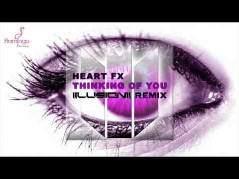 HEART FX - Thinking Of You (Illusion Remix) [HQ + HD FREE RELEASE]