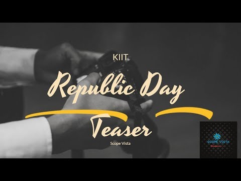 Republic Day Event 2018, KIIT UNIVERSITY | Teaser |