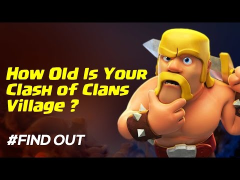 How Old Is Your Clash Of Clans Village ? - FindOut