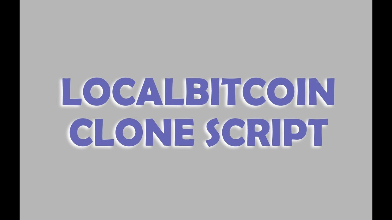 Localbitcoin clone script - most popular bitcoin buy sell website