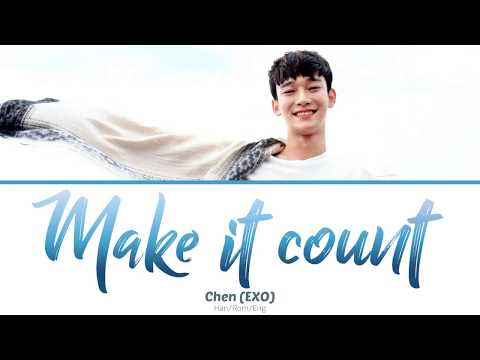 Chen (첸) - Make it count (Touch your heart(진심이 닿다) OST Part.1) (Color-coded lyrics) Han/Rom/Eng